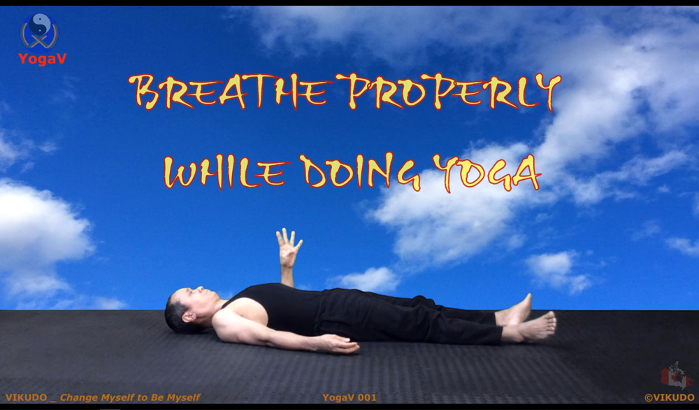 breathe properly, yoga vikudo