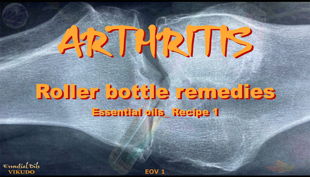 EOV 1 _ Arthritis Pain Relief _ Roller botte remedies _ Essential oils_ Recipe 1